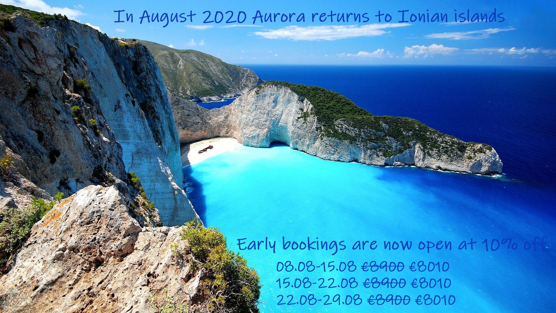 In August 2020 Aurora returns for 6 weeks in the Ionian islands